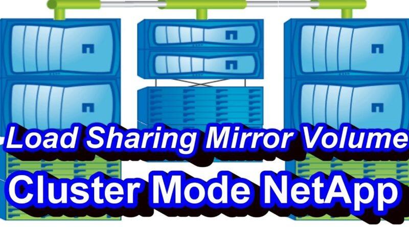 Load Sharing Mirror Volume In NetApp Cluster Mode