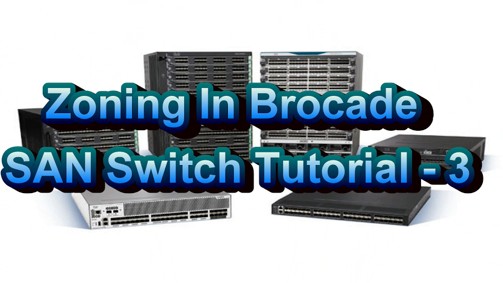 Zoning In Brocade SAN Switch
