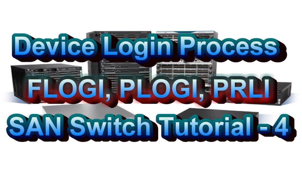 What Is FLOG, PLOGI, PRLI In SAN Switch
