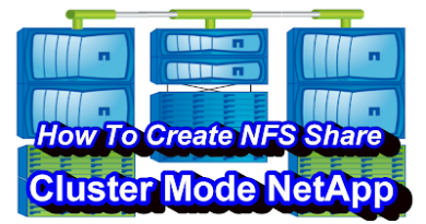 How-ToCreate NFS Share In NetApp Cluster Mode