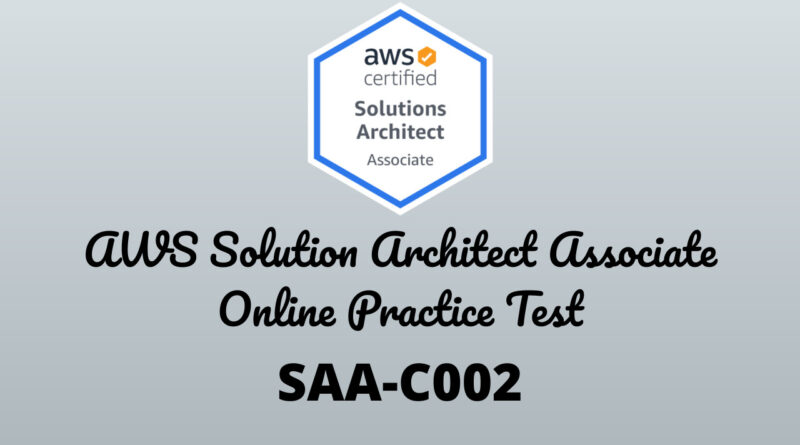 Free AWS Solution Architect Solutions Online Practice Test SAA-C002