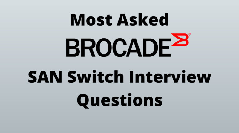 Most Asked Brocade SAN switch interview questions