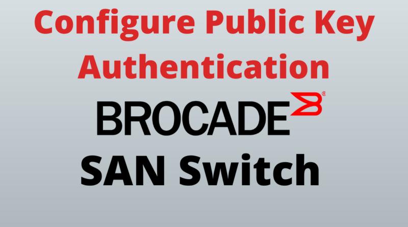How To Configure Brocade Public Key Authentication