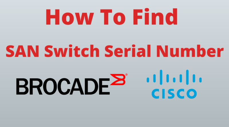 How To Find SAN Switch Serial Numbers